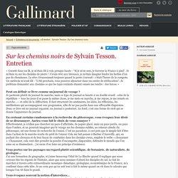 Entretien : Sylvain Tesson. Sur les chemins noirs