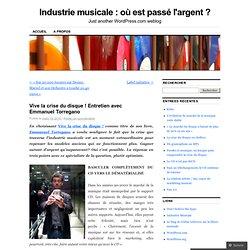 Vive la crise du disque ! Entretien avec Emmanuel Torregano « In