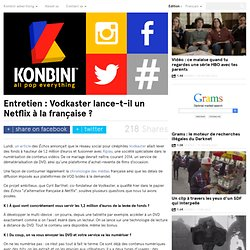 Entretien : Vodkaster lance-t-il un Netflix à la française ?