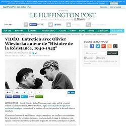"""Entretien avec Olivier Wieviorka auteur de """"Histoire de la Résistance, 1940-1945"""""""