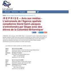 Avis aux médias - L'astronaute de l'Agence spatiale canadienne David Saint-Jacques s'entretiendra par Skype avec des élèves de la Colombie-Britannique/