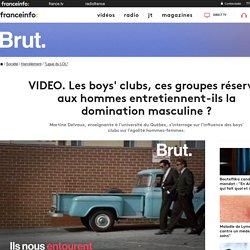 VIDEO. Les boys' clubs, ces groupes réservés aux hommes entretiennent-ils la domination masculine ?