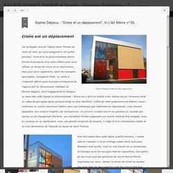 """XAVIER NOIRET-THOMÉ # Textes -Critiques-Entretiens / Texts-Art Critics-Interviews: Sophie Delpeux - """"Croire et un déplacement"""", In L'Art Même n°55."""