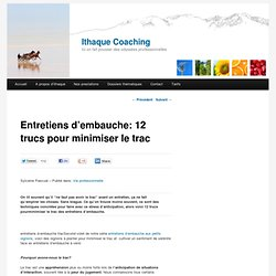 Entretiens d'embauche: 12 trucs pour minimiser le trac - Ithaque: coaching et developpement personnel