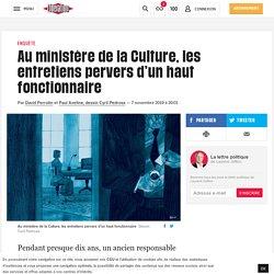 Au ministère de la Culture, les entretiens pervers d'un haut fonctionnaire