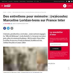 Des entretiens pour mémoire : (re)écoutez Marceline Loridan-Ivens sur France Inter
