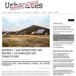 Entendu / Les entretiens des maires : La fabrique des transitions