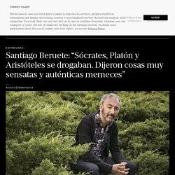 """Entrevista: Santiago Beruete: """"Sócrates, Platón y Aristóteles se drogaban. Dijeron cosas muy sensatas y auténticas memeces"""""""