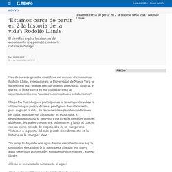 Entrevista de Yamid Amat al científico Rodolfo Llinás - Archivo Digital de Noticias de Colombia y el Mundo desde 1.990 - eltiempo.com