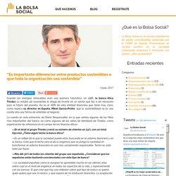 Entrevista a Mikel García-Prieto, director de Triodos en España - la Bolsa Social El blog de la Bolsa Social