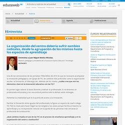 Entrevista a Juan Miguel Muñoz Micolau. TIC y Educación