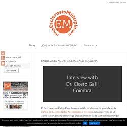 ENTREVISTA AL DR. CICERO GALLI COIMBRA - Tengo Esclerosis Múltiple