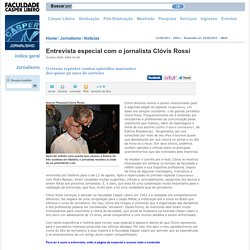 Entrevista especial com o jornalista Clóvis Rossi