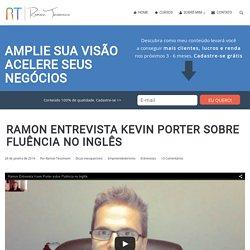 Ramon entrevista Kevin Porter sobre fluência no inglês - Ramon Tessmann