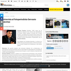 Entrevista al fotoperiodista Gervasio Sánchez