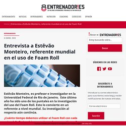 Foam Roll: Entrevista a Estêvão Monteiro, experto mundial en automasaje