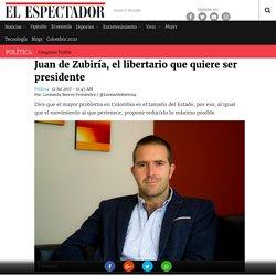 Entrevista con Juan de Zubiría, precandidato del Movimiento Libertario