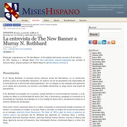 La entrevista de The New Banner a Murray N. Rothbard « Mises Hispano