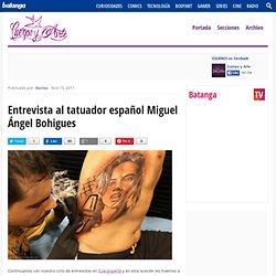 Entrevista al tatuador español Miguel Ángel Bohigues