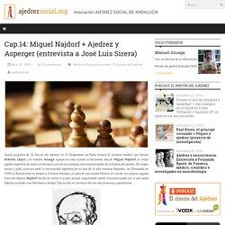 Cap.14: Miguel Najdorf + Ajedrez y Asperger (entrevista a José Luis Sirera)
