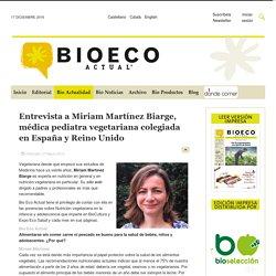 Entrevista a Miriam Martínez Biarge, médica pediatra vegetariana colegiada en España y Reino Unido