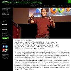 Entrevistamos a Bradley Neuberg, creador del concepto Coworking