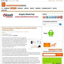 Amazon lanza en España su moneda virtual: Amazon Coins - Ecommerce-News - Noticias, actualidad, entrevistas y reportajes sobre Comercio Electrónico, internet, marketing online y Emprendedores