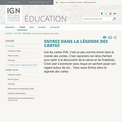 Entrez dans la légende des cartes - IGN.FR - Education