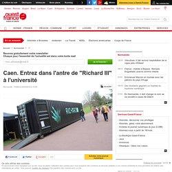 """Ouest France : Caen. Entrez dans l'antre de """"Richard III"""" à l'université"""