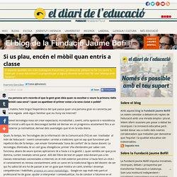 Si us plau, encén el mòbil quan entris a classe - Blog de la Fundació Jaume Bofill