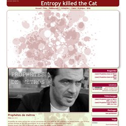 Entropy killed the Cat - Prophètes de métros