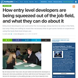 How entry level developers are being squeezed out of the job field, and what they can do about it