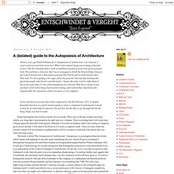 A (belated) guide to the Autopoiesis of Architecture