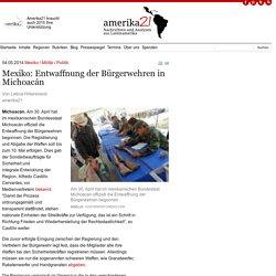 Mexiko: Entwaffnung der Bürgerwehren in Michoacán