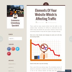 Elements Of Your Website Which Is Affecting Traffic
