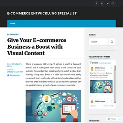 Give Your E-commerce Business a Boost with Visual Content