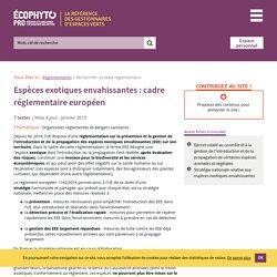 Espèces exotiques envahissantes : cadre réglementaire européen - Ecophyto PRO : réduire et améliorer l'utilisation des phytos