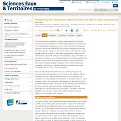 SCIENCES EAUX & TERRITOIRES - 2012 - Enjeux de la gestion des espèces exotiques envahissantes dans les milieux d'eau douce en ou