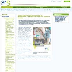 Autisme et autres troubles envahissants du développement: l'ARS Bretagne se dote d'un support de référence