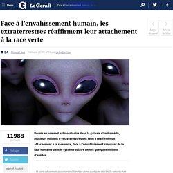 Face à l'envahissement humain, les extraterrestres réaffirment leur attachement à la race verte — Le Gorafi.fr Gorafi News Network