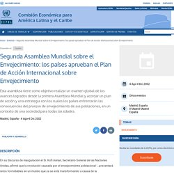 Segunda Asamblea Mundial sobre el Envejecimiento: los países aprueban el Plan de Acción Internacional sobre Envejecimiento