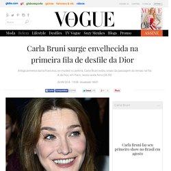 Carla Bruni surge envelhecida na primeira fila de desfile da Dior - Vogue