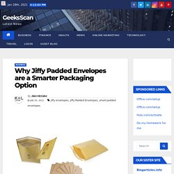 Why Jiffy Padded Envelopes are a Smarter Packaging Option