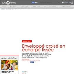 Enveloppé croisé en écharpe tissée - Soins - Pure Famille