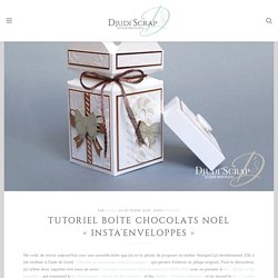 Tutoriel Boîte Chocolats Noël «Insta'Enveloppes» – Djudiscrap