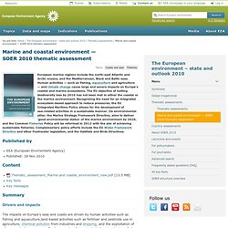EUROPEAN ENVIRONMENT AGENCY - 2010 - Marine and coastal environment — SOER 2010 thematic assessment