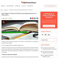 Top 7 ways to create a positive learning environment in classrooms