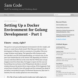 Setting Up a Docker Environment for Golang Development - Part 1 - 5am Code
