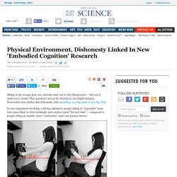 Physical Environment, Dishonesty Linked In New 'Embodied Cognition' Research