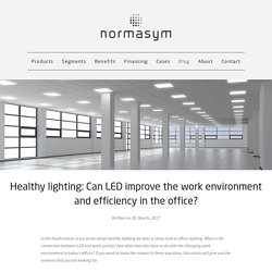 Healthy lighting: Can LED improve the work environment and efficiency in the office?